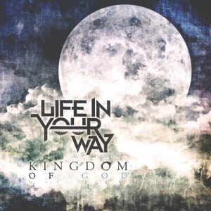 Life In Your Way - Kingdom of God cover art