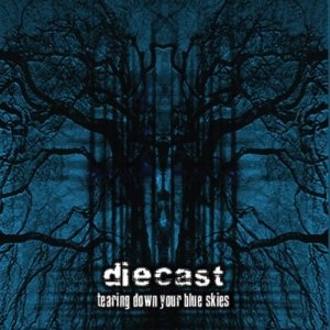 Diecast - Tearing Down Your Blue Skies cover art
