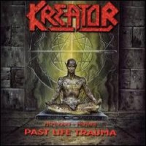Kreator - Past Life Trauma cover art