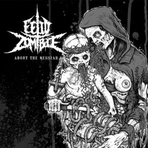 Fetid Zombie - Abort the Messiah cover art