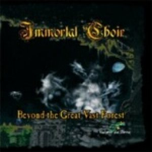 Immortal Choir - Beyond the Great Vast Forest cover art