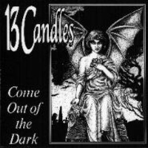 13 Candles - Come Out of the Dark cover art