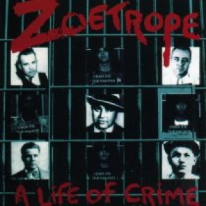 Zoetrope - A Life of Crime cover art