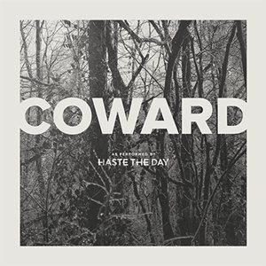 Haste the Day - Coward cover art