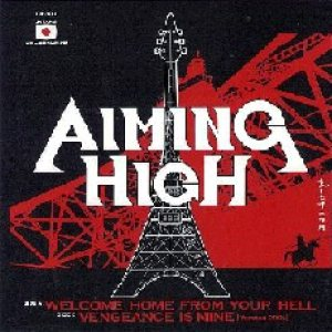 Aiming High - Welcome Home From Your Hell / Vengeance Is Mine cover art