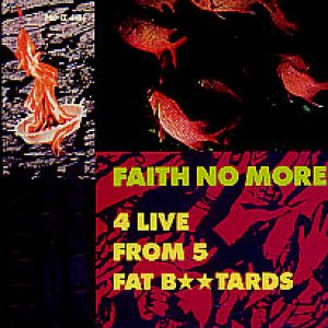 Faith No More - 4 Live From 5 Fat Bastards cover art