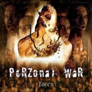 http://www.metalkingdom.net/album/cover/d52/21237_perzonal_war_faces.jpg