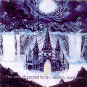 Sezarbil - The End of Sacred Faith... Occido,Occidere ... cover art