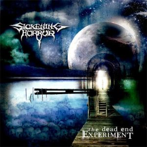 Sickening Horror - The Dead End Experiment cover art