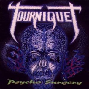 Tourniquet - Psycho Surgery cover art