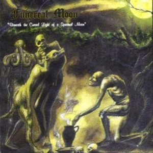 Funereal Moon - Beneath the Cursed Light of a Spectral Moon cover art