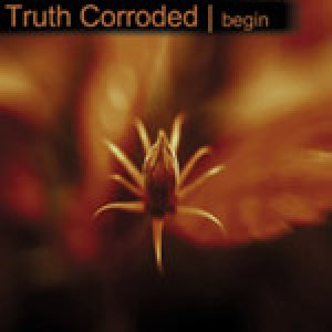 Truth Corroded - Begin cover art