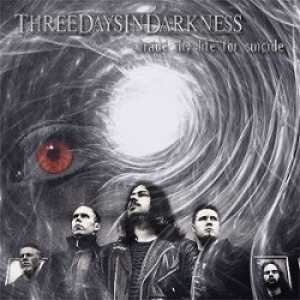 Three Days in Darkness - Trade My Life for Suicide cover art