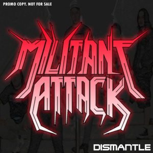 Militant Attack - Dismantle (Promo) cover art