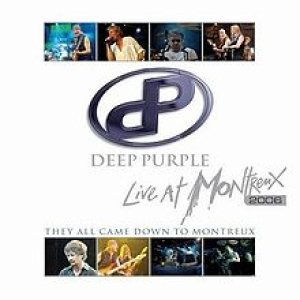 Deep Purple - Live At Montreux 2006: They All Came Down to Montreux cover art