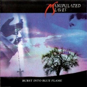 Manipulated Slaves - Burst Into Blue Flame cover art