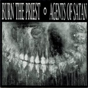 Agents of Satan - Burn the Priest/Agents of Satan cover art