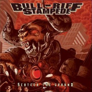 Bull-Riff Stampede - Scatter the Ground cover art
