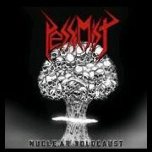 Pessimist - Nuclear Holocaust cover art