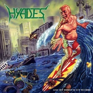 Hyades - And the Worst is Yet to Come cover art