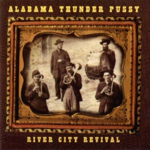 Alabama Thunderpussy - River City Revival cover art