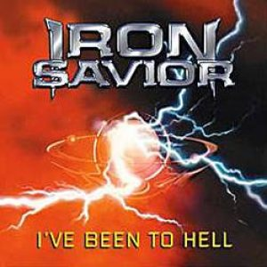 Iron Savior - I've Been to Hell cover art