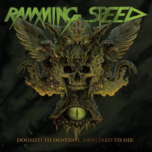 Ramming Speed - Doomed to Destroy, Destined to Die cover art