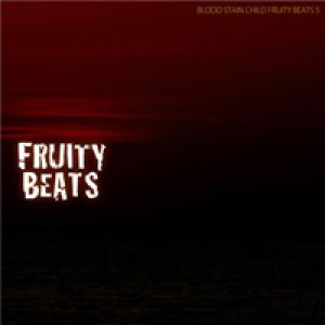 Blood Stain Child - Fruity Beats 5 cover art