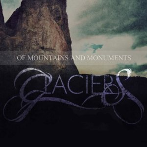 Of Glaciers - Of Mountains & Monuments cover art