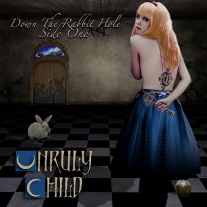 Unruly Child - Down the Rabbit Hole cover art