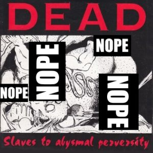 Dead - Slaves to Abysmal Perversity cover art