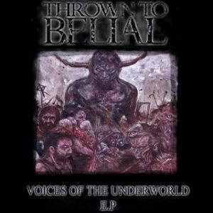 Thrown to Belial - Voices of the Underworld cover art
