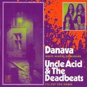 Danava / Uncle Acid and the Deadbeats - White Nights of Murder / I'll Cut You Down cover art