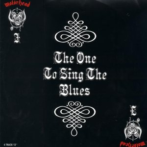 Motorhead - The One to Sing the Blues cover art