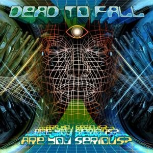 Dead To Fall - Are You Serious? cover art