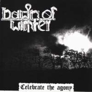 Dawn of Winter - Celebrate the Agony cover art