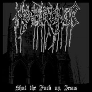 Nox Hibernus - Shut the Fuck up, Jesus cover art