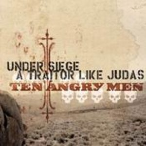 A Traitor Like Judas - Ten Angry Men cover art