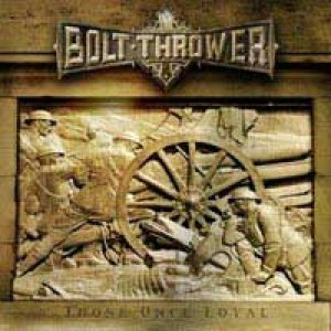 Bolt Thrower - Those Once Loyal cover art