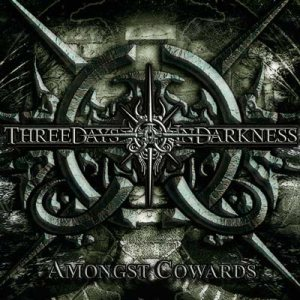 Three Days in Darkness - Amongst Cowards cover art