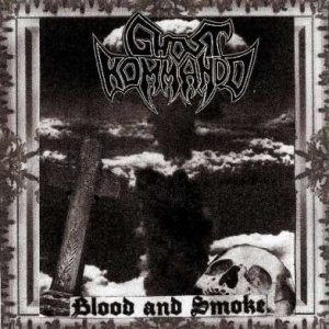 Ghost Kommando - Blood and Smoke cover art