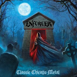 Enforcer - Classic Chicago Metal cover art
