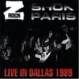 Shok Paris - Z Rock - Live in Dallas 1989 cover art
