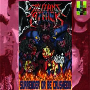Militant Attack - Surrender or Be Crushed!!! cover art