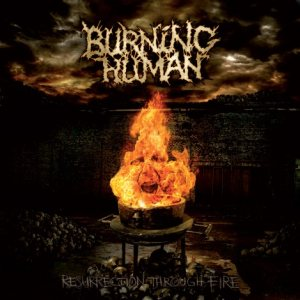 Burning Human - Resurrection Through Fire cover art