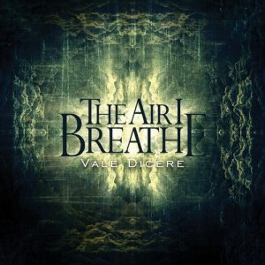 The Air I Breathe - Vale dicere cover art