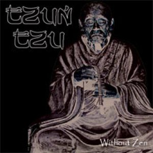 Tzun Tzu - Without Zen cover art
