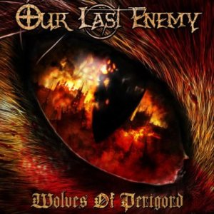 Our Last Enemy - Wolves of Perigord cover art