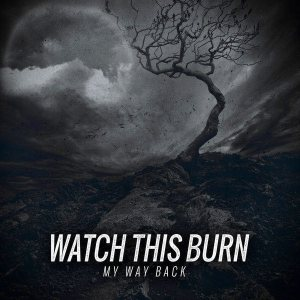 Watch This Burn - My Way Back cover art