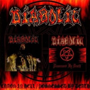 Diabolic - Chaos in Hell / Possessed by Death cover art